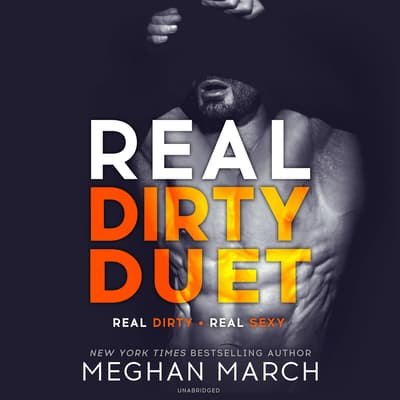 Real Dirty Duet by Meghan March audiobook