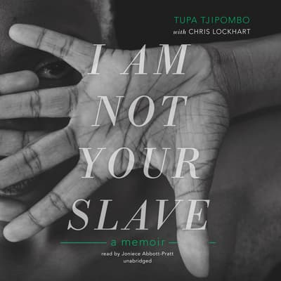 I Am Not Your Slave by Tupa Tjipombo audiobook