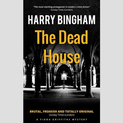 The Dead House by Harry Bingham audiobook