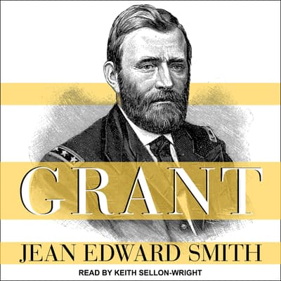Grant by Jean Edward Smith audiobook
