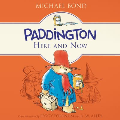 Paddington Here and Now by Michael Bond audiobook