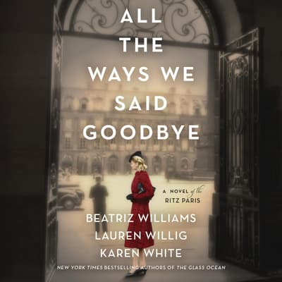 All the Ways We Said Goodbye by Karen White audiobook