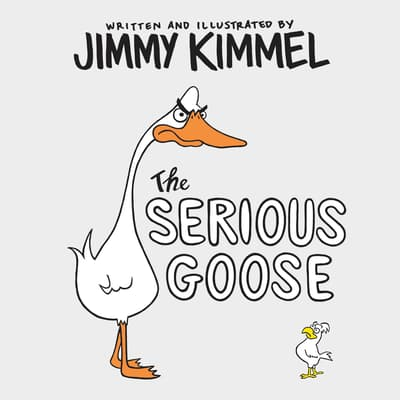 The Serious Goose by Jimmy Kimmel audiobook
