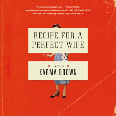 Recipe for a Perfect Wife by Karma Brown audiobook