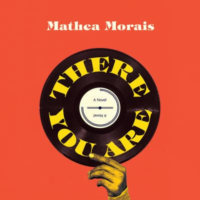 There You Are by Mathea Morais audiobook
