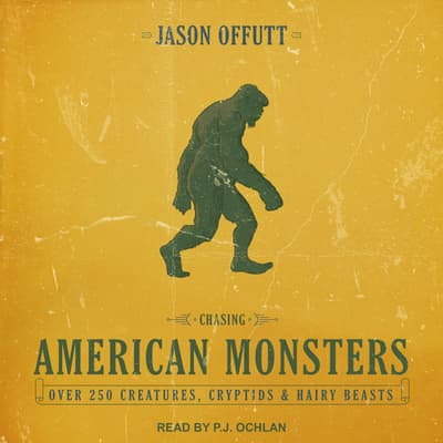 Chasing American Monsters by Jason Offutt audiobook