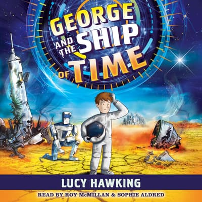 George and the Ship of Time by Lucy Hawking audiobook