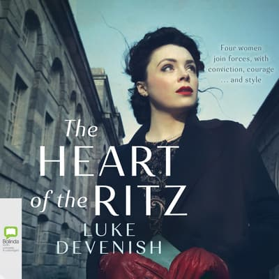 The Heart of the Ritz by Luke Devenish audiobook