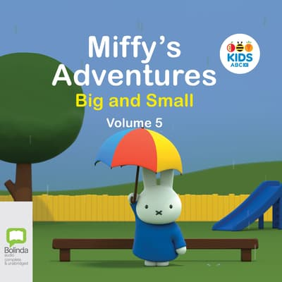 Miffy's Adventures Big and Small: Volume Five by Dick Bruna audiobook