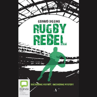 Rugby Rebel by Gerard Siggins audiobook
