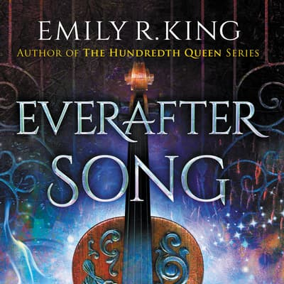 Everafter Song by Emily R. King audiobook