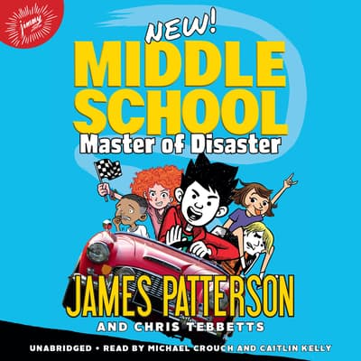 Middle School: Master of Disaster by James Patterson audiobook