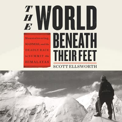 The World Beneath Their Feet by Scott Ellsworth audiobook