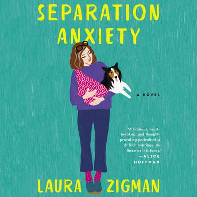 Separation Anxiety by Laura Zigman audiobook