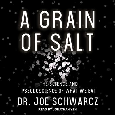 A Grain of Salt by Joe Schwarcz audiobook