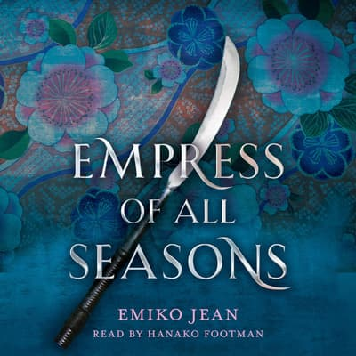 Empress of All Seasons by Emiko Jean audiobook