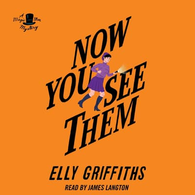 Now You See Them by Elly Griffiths audiobook