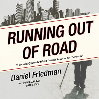 Running Out of Road by Daniel Friedman audiobook