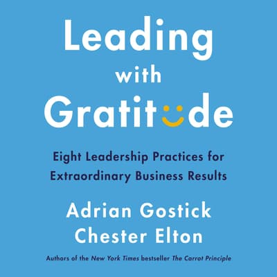 Leading with Gratitude by Adrian Gostick audiobook