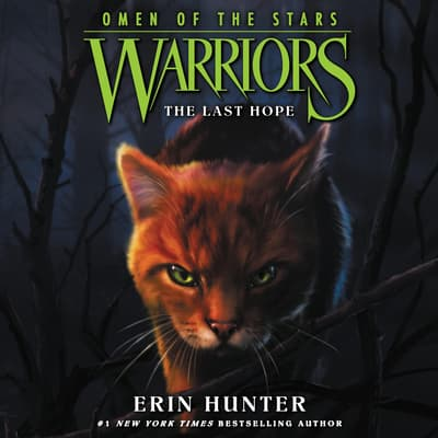 Warriors: Omen of the Stars #6: The Last Hope by Erin Hunter audiobook
