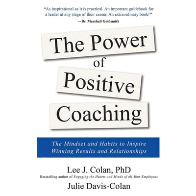 The Power of Positive Coaching by Lee J. Colan audiobook