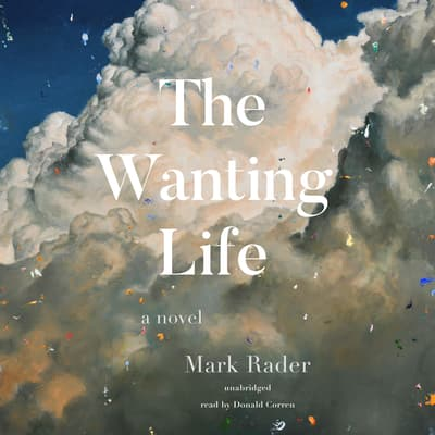 The Wanting Life by Mark Rader audiobook