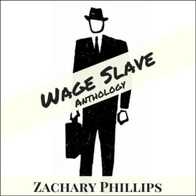 Wage Slave by Zachary Phillips audiobook