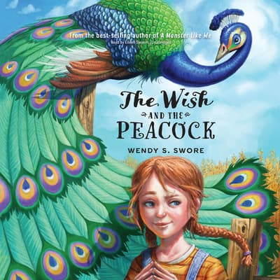 The Wish and the Peacock by Wendy S. Swore audiobook