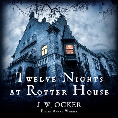 Twelve Nights at Rotter House by J.W. Ocker audiobook