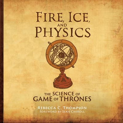 Fire, Ice, and Physics by Rebecca C. Thompson audiobook