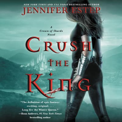 Crush the King by Jennifer Estep audiobook