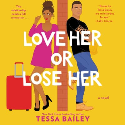 Love Her or Lose Her by Tessa Bailey audiobook
