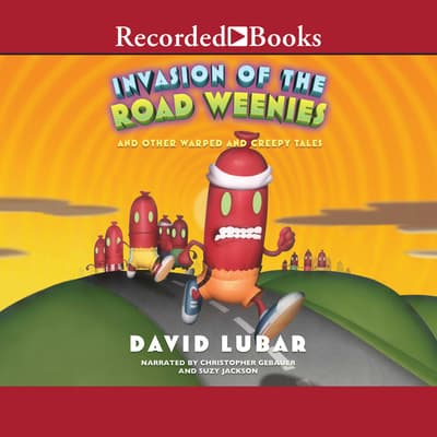 Invasion of the Road Weenies by David Lubar audiobook