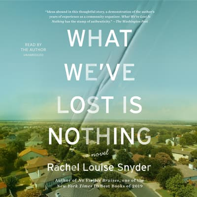 What We've Lost Is Nothing by Rachel Louise Snyder audiobook