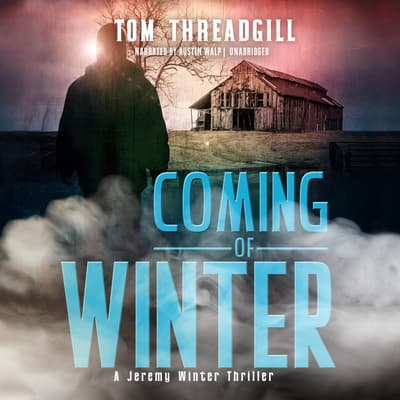 Coming of Winter by Tom Threadgill audiobook