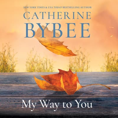 My Way to You by Catherine Bybee audiobook