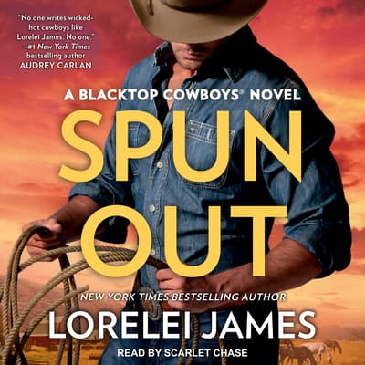 Spun Out by Lorelei James audiobook