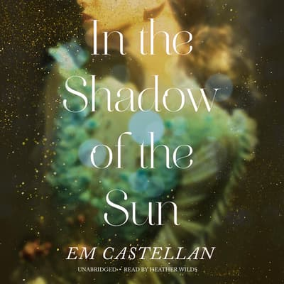 In the Shadow of the Sun by EM Castellan audiobook