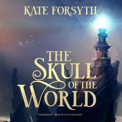 The Skull of the World by Kate Forsyth audiobook