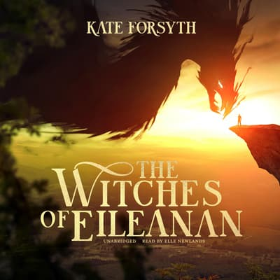 The Witches of Eileanan by Kate Forsyth audiobook