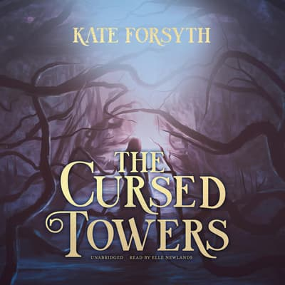 The Cursed Towers by Kate Forsyth audiobook