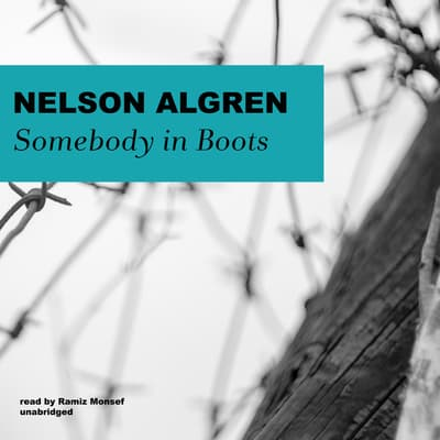 Somebody in Boots by Nelson Algren audiobook