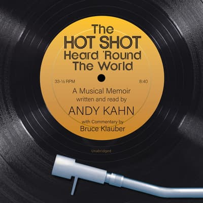 The Hot Shot Heard 'Round the World by Andy Kahn audiobook