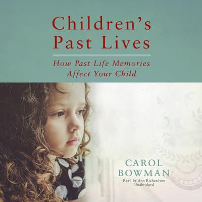 Children's Past Lives by Carol Bowman audiobook