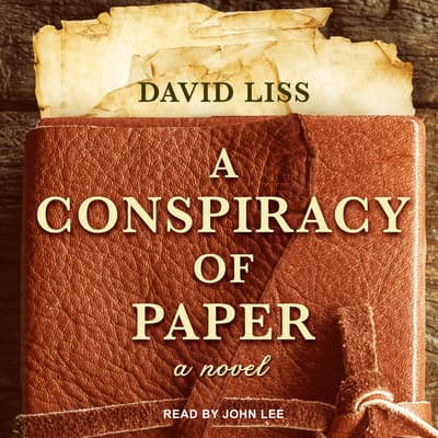 A Conspiracy of Paper by David Liss audiobook