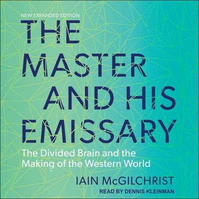 The Master and His Emissary by Iain McGilchrist audiobook