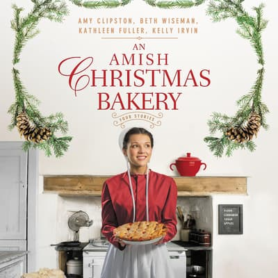 An Amish Christmas Bakery by Amy Clipston audiobook