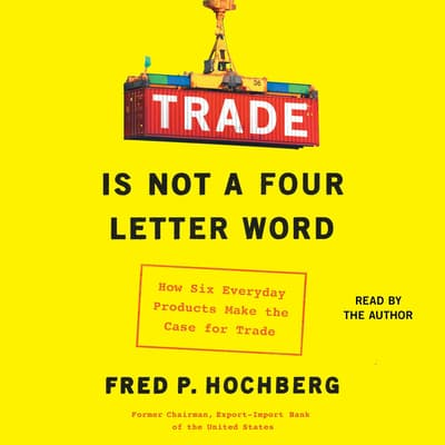 Trade Is Not a Four-Letter Word by Fred P. Hochberg audiobook