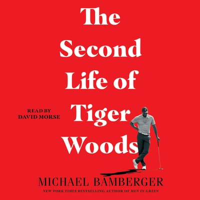 The Second Life of Tiger Woods by Michael Bamberger audiobook