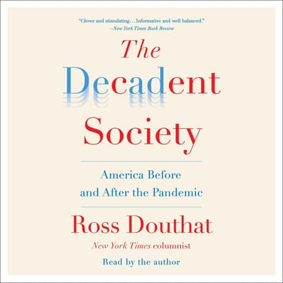 The Decadent Society by Ross Douthat audiobook